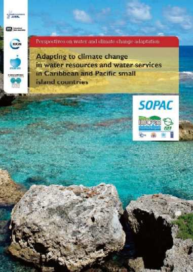 Adapting to Climate Change in water resources & water services in Caribbean & Pacific small islands countries